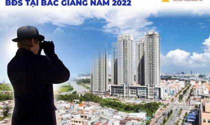 Nhận định thị trường Bất Động Sản Bắc Giang năm 2022